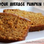 Not Your Average Pumpkin Bread