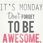 It's Monday!  #sharegoodness #spreadpositivity